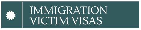 Immigrant Victim Visas